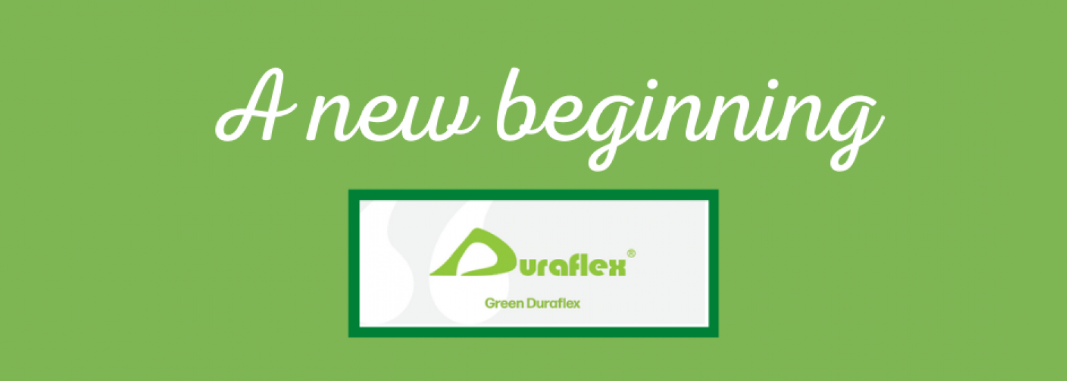 INTRODUCING GREEN DURAFLEX A NEW BEGINNING